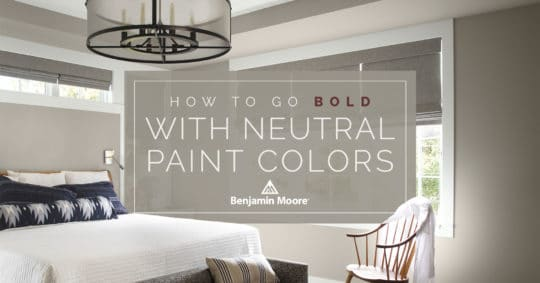 How to Go Bold with Neutral Paint Colors