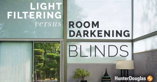 Light Filtering vs. Room Darkening Blinds: What's the Difference?