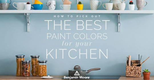 How to Pick Out the Best Paint Colors for Your Kitchen